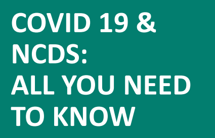 COVID 19 AND NCDS